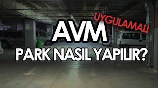 AVM Park Etme ! AVM Parkı ! AVM Park Nasıl Yapılır ? Dik Park