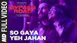 Full Video: So Gaya Yeh Jahan | Bypass Road | Neil Nitin Mukesh, Adah S | Jubin Nautiyal, Nitin M