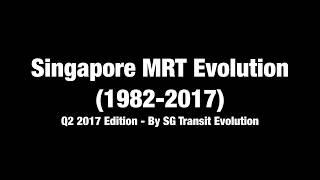 Singapore MRT Evolution 2Q 2017 extended (4K)