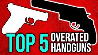 Top 5 Most Overrated Handguns