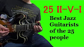 25 II V I - Best Jazz Guitarists of the 25 people - YouTube
