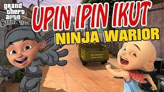 Upin ipin ikut Tantangan Ninja Warior GTA Lucu