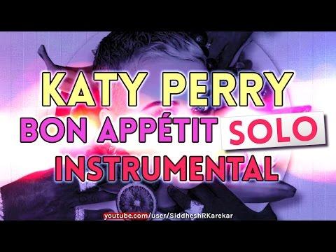 Katy Perry - Bon Appétit (SOLO Instrumental) with Lyrics