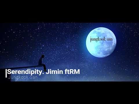 Serendipity. Jimin, ft.RM