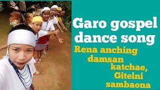 Gambar cover Garo gospel dance song ||  Rena anching damsan katchae, Gitelni sambaona.