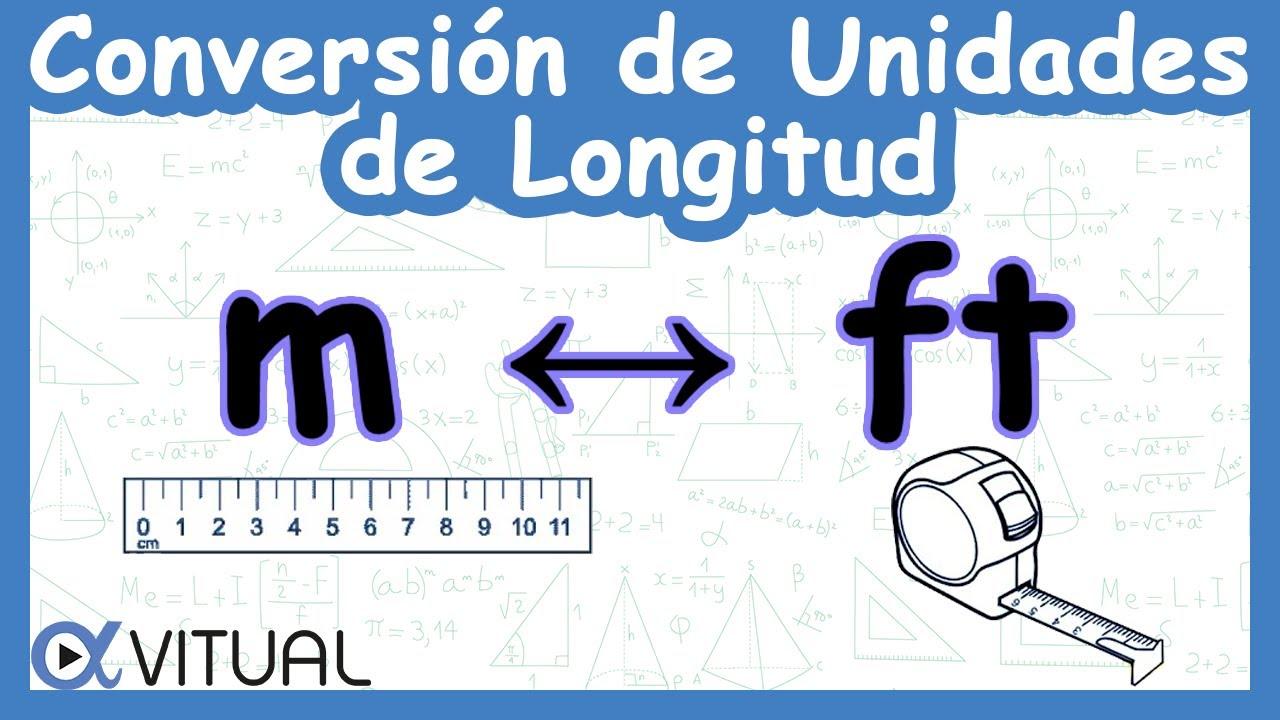 Conversión De Unidades De Longitud Metros M A Pies Ft Y Pies A Metros