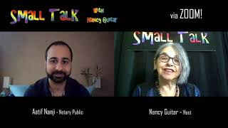"SMALL TALK, with Nancy Guitar:  ""Aatif Nanji"", Season 6, Ep. 24"