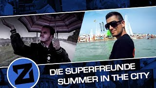 Die Superfreunde (Brockmaster B.&Stupido) - Summer in the City 2011 (Musikvideo/2011)