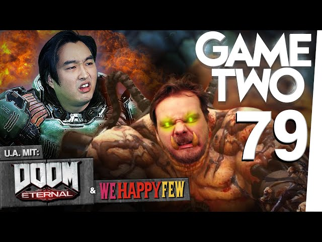 Doom Eternal, We Happy Few, Two Point Hospital   Game Two #79