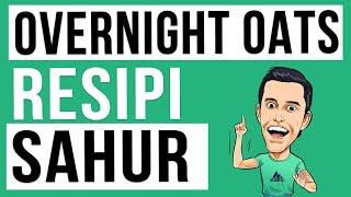 Resipi Sahur: Overnight Oats