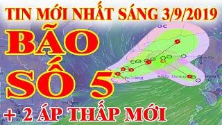 Dự báo thời tiết hôm nay mới nhất sáng ngày 3/9/2019   Tin bão mới nhất   Dự báo thời tiết 10 ngày