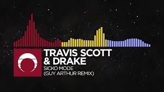 [Hybrid TrapBass HouseFuture Bass] - Travis Scott & Drake - SICKO MODE (Guy Arthur Rem ...