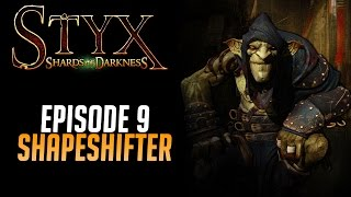 Styx Shards of Darkness CO-OP Gameplay Episode 9: Shapeshifter