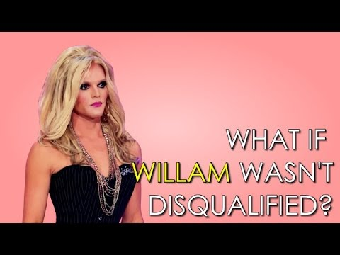 What if Willam wasn't disqualified?