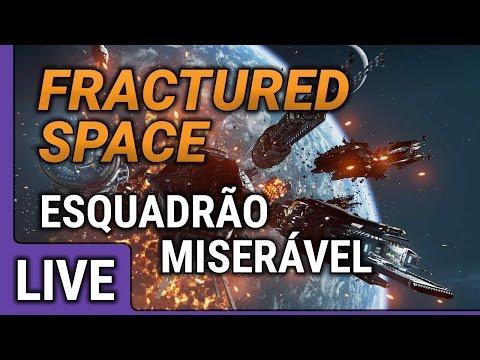 [LIVE] Fractured Space - Esquadrão miserável
