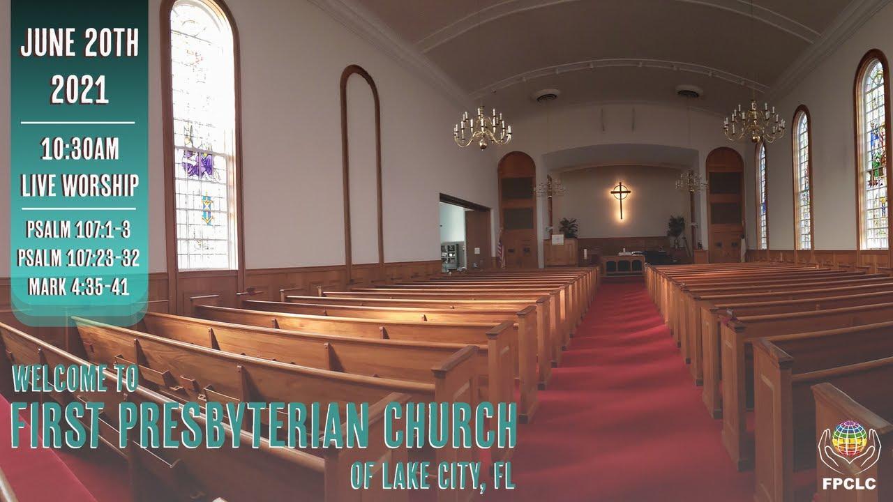First Presbyterian Church of Lake City – June 20th, 2021 - Full Worship Service