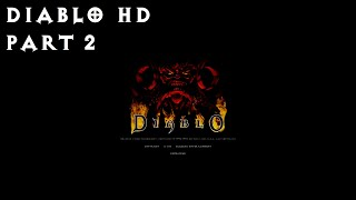 Old Games - Diablo HD / Part 2 - Poisoned Water Supply / Playthrough