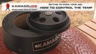 Kamado Joe - Controlling your Temperature