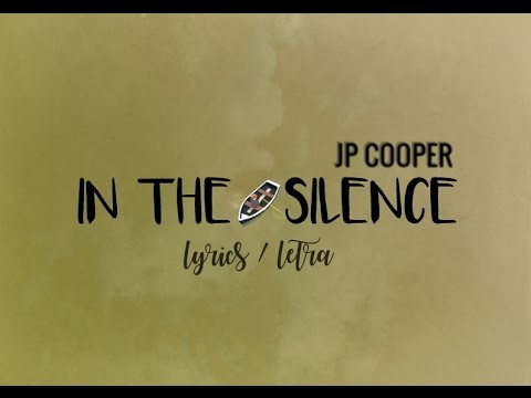 JP COOPER - IN THE SILENCE [Acoustic] LYRICS+LETRA
