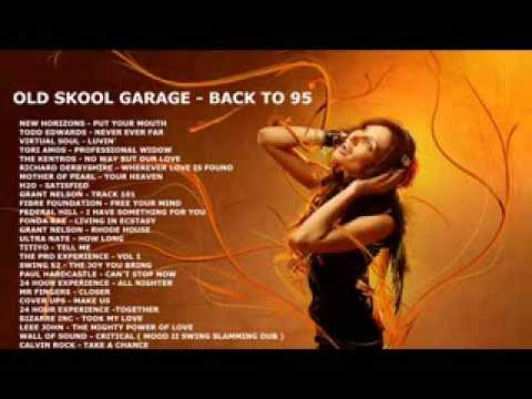 Old skool garage back to 95 in the mix youtube for Old school house classics