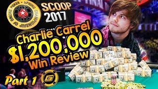 SCOOP Main Event Champion CHARLIE CARREL Reviews Final Table of $1.2 Million Win [Part 1]