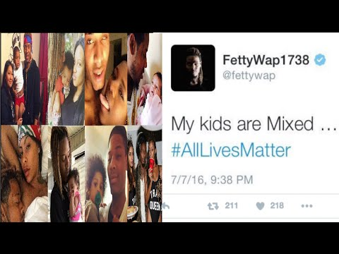 Fetty Wap Says #AllLivesMatter Because His 'Kids Are Mixed~He Apologizes After Twitter GOES OFF! 💅