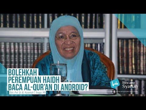 Bagaimana hukum ketika Haidh baca quran Android - Prof. Dr. Hj. Huzaemah T. Yanggo, MA