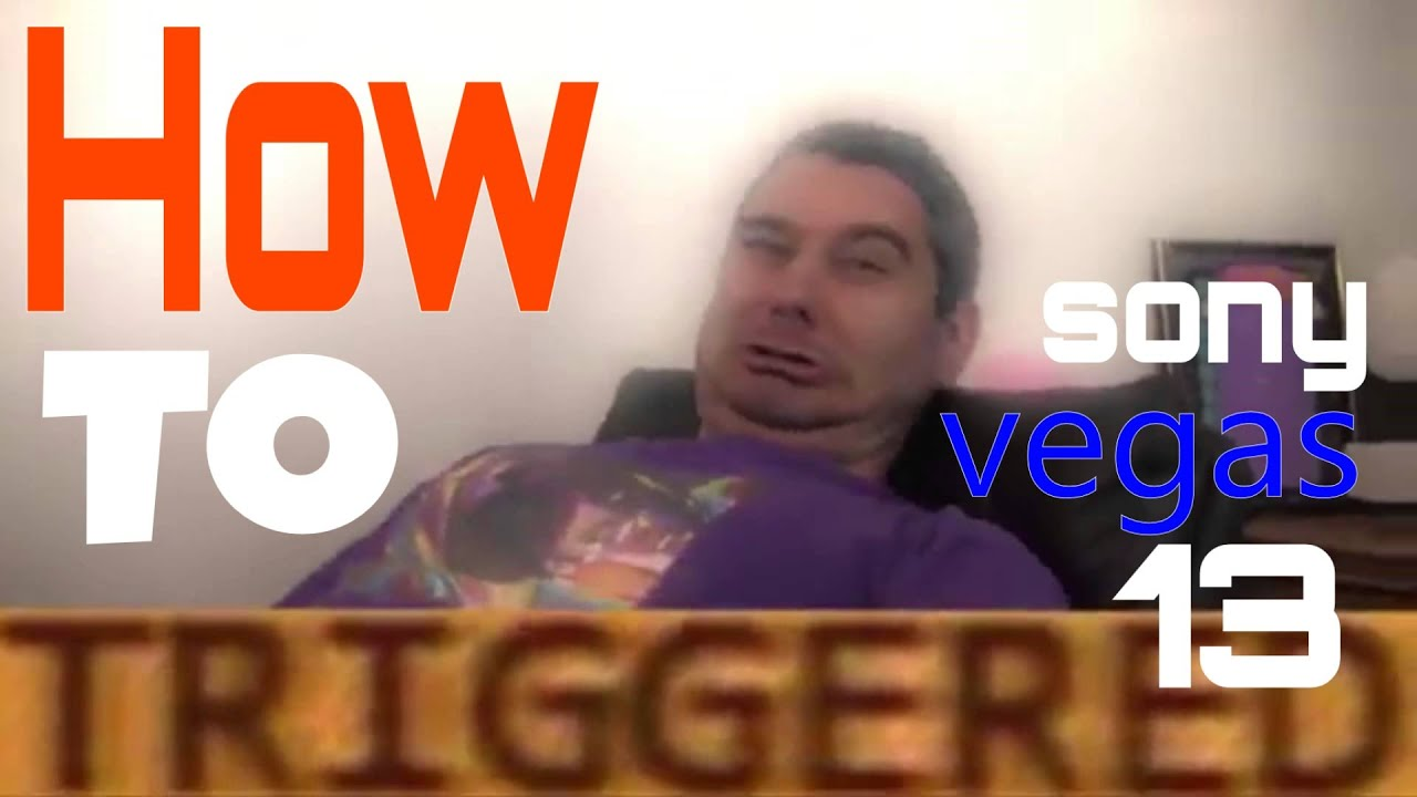 maxresdefault triggered effect tutorial sony vegas pro 13!!! youtube,Make A Triggered Meme