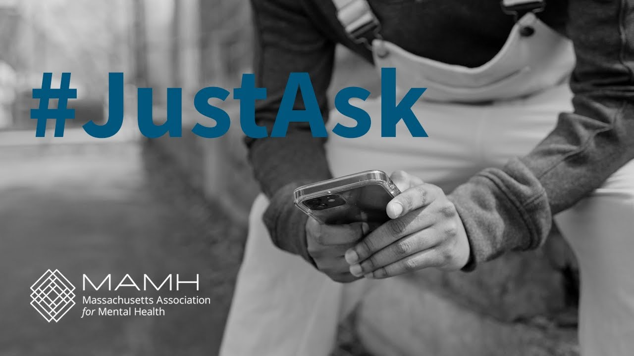 #JustAsk from Mass Association for Mental Health