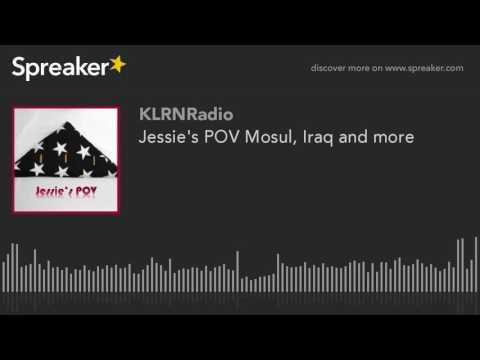 Jessie's POV Mosul, Iraq and more