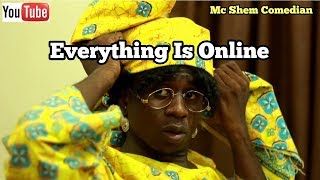 Everything Is Online | MC SHEM COMEDIAN | African Comedy