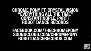 Chrome Pony ft. Crystal Vision - Everything All The Time [Robot Dance Records]