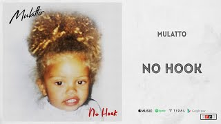 "Mulatto - ""No Hook"""