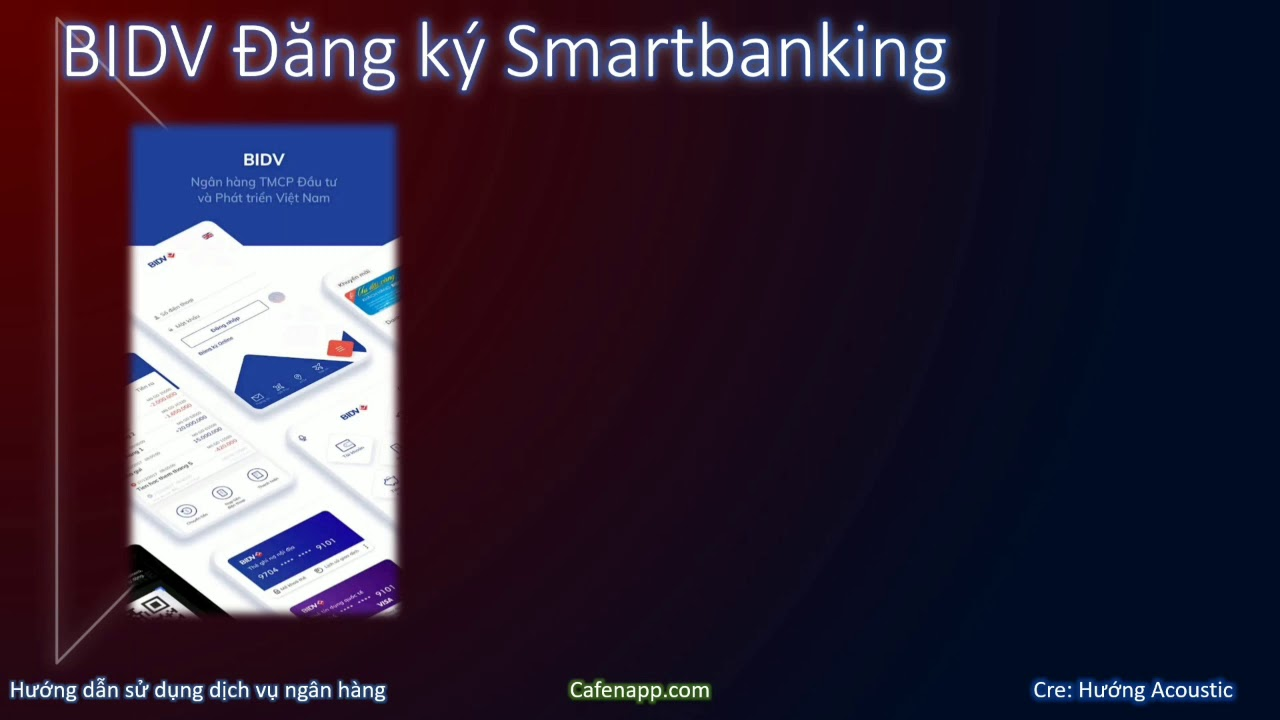 Hướng dẫn 3 cách đăng ký BIDV Smartbanking nhanh chóng và dễ dàng nhất