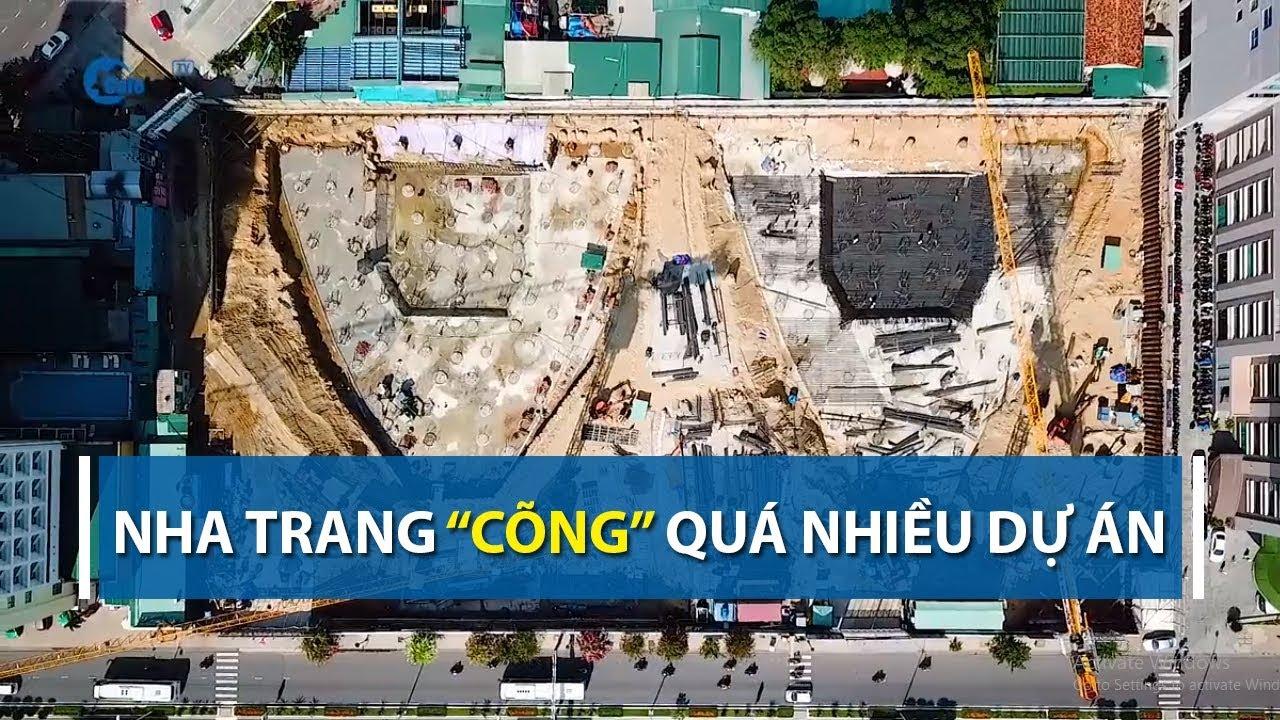 """Có lo ngại khi Nha Trang đang """"cõng"""" quá nhiều dự án   CAFELAND"""