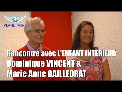 Rencontre avec L'ENFANT INTERIEUR - Dominique VINCENT & Marie Anne GAILLEDRAT