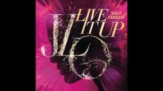 Jennifer Lopez - Live It Up (Solo Version without Pitbull)