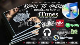 I KNOW (FT. LANTANA) -  B. LUCK - KOMIN TO AMERICA TRACK #6 (AUDIO)