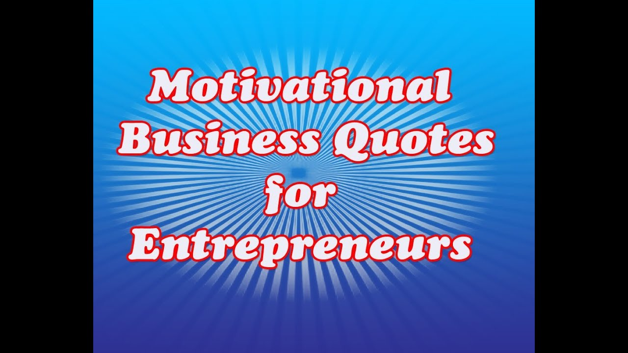 Motivational Business Quotes Motivational Business Quotes For Entrepreneurs  Youtube