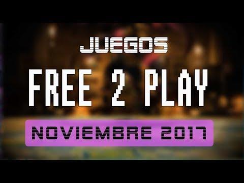 Juegos FREE-TO-PLAY noviembre 2017
