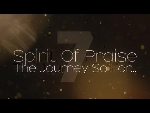 The Journey Of Spirit Of Praise [retrospect]