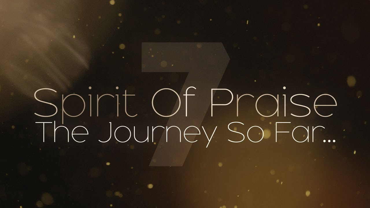 The Journey Of Spirit Of Praise