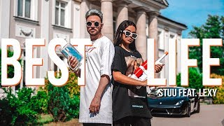 Stuu - Best Life ft. Lexy (Official Muzyka Video)