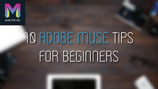 10 Adobe Muse Tips for Beginners | Adobe Muse Tutorial | Muse For You