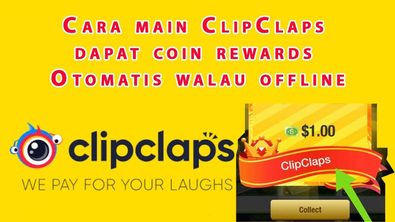 Clipclaps Cara mudah dapat Rewards Coin Otomatis tanpa Online
