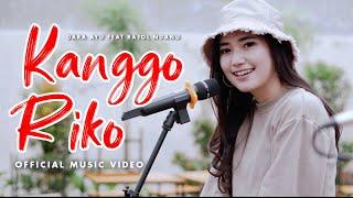 Dara Ayu - Kanggo Riko Ft. Bajol Ndanu