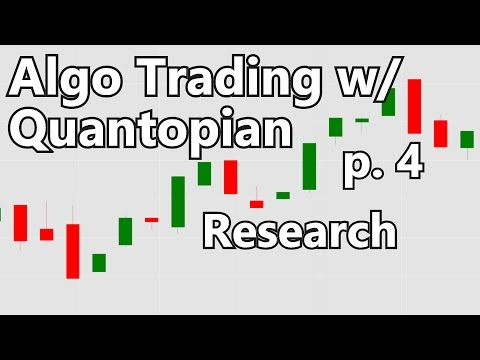 Research  - Algorithmic Trading with Python and Quantopian p. 4