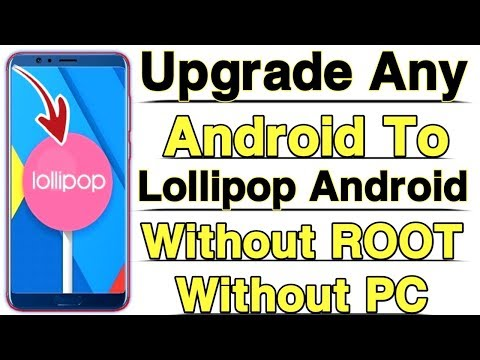 How To UPGRADE Any Android Version To ( 5.0 ) Lollipop Android With Proof [ Without ROOT & PC ] 2020