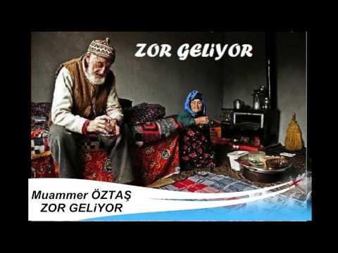 MUAMMER ÖZTAŞ- ZOR GELiYOR