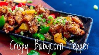 Crispy Babycorn Pepper  How to make crispy Babycorn  Chilli Babycorn